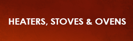 Heaters, Stoves & Ovens